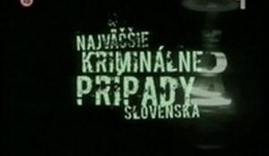Najväčšie kriminálne prípady Slovenska